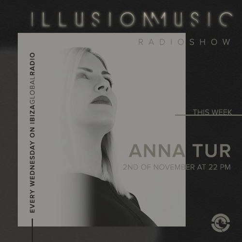 Illusion Music Radioshow - ANNA TUR