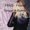 FRND - Friend (Simon A Remix)