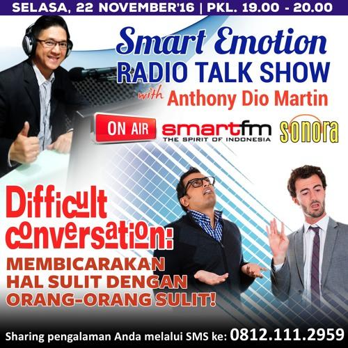"""Smart Emotion 22 Nov 2016: """"DIFFICULT CONVERSATION: MEMBICARAKAN HAL SULIT DENGAN ORANG SULIT!"""""""