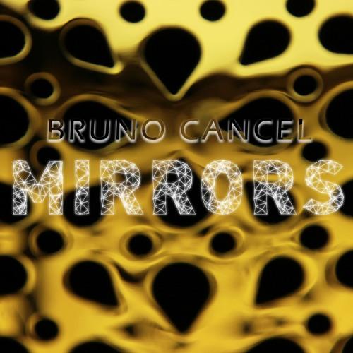 Mirrors - Bruno Cancel - 2016