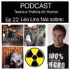 Ep 22 - Léo Lins fala sobre Animais Fantásticos, indiano fedido, radiação e terror