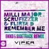 Milli Major feat. Scrufizzer & Flirta D - Remember Me (Ekko & Sidetrack Remix)