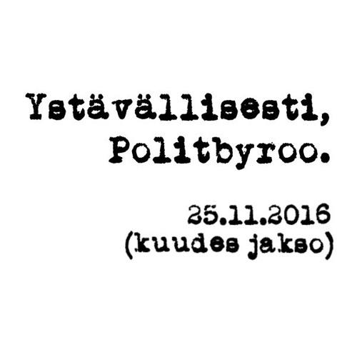 Politbyroo 25.11.2016 - jakso 6