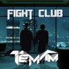 Temam - Fight Club