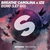 Breathe Carolina x IZII - ECHO (LET GO) [OUT NOW]