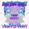 Bum Bum Bhole (Leo ft Lil Golu) Vinay D Vinny Trap Remix