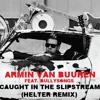 Armin van Buuren feat. BullySongs - Caught In The Slipstream (Helter Remix)