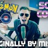Pokemon GO Song By MISHA - Garret Williamson Cover