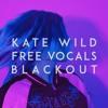 BLACKOUT - Free Vocal Samples | Kate Wild