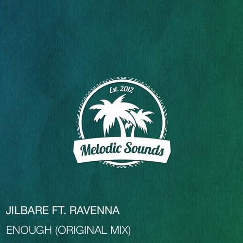 Jilbare ft. Ravenna - Enough (Original Mix)[Exclusive][Free Download]
