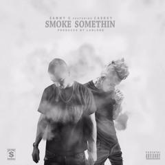 Smoke Somethin ft. Caskey (Video in description)