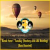 Burak Yeter - Tuesday {Nexboy & DBL Bootleg} [Bass Boosted]