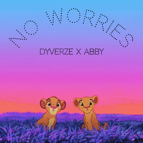 No Worries (feat. Abby Hamilton & bless brian)