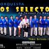 Los Selectos Orquesta 2016 - No Volvere A Querer (DRA)