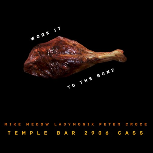 LADYMONIX / WORK IT TO THE BONE / TEMPLE BAR