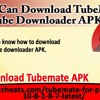 How You Can Download TubeMate YouTube Downloader APK