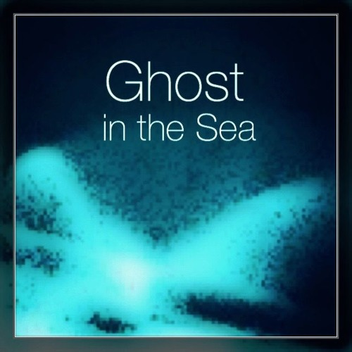 Ghost in the Sea