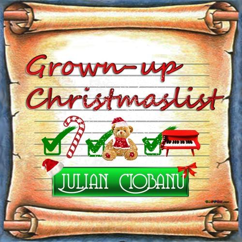 Grown-up Christmas List - Julian Ciobanu