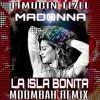 Madonna ft.Squeeze - La Isla Bonita (Timuçin Tezel Moombah Remix)