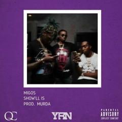Migos - Show'll Is [Prod. Murda]