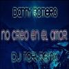 Danny Romero - No Creo En El Amor (Dj ToRi Remix)