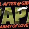 After Papa Gibus Army Of Love 20-01-16
