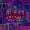 Glass Animals - Black Mambo (Closbit Remix)