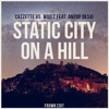Static City On A Hill Mashup (FROWN Edit)