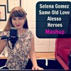 Selena Gomez  - Same Old Love / Alesso - Heroes Mashup by Kate Reenamuze