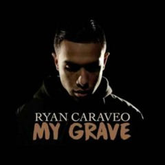 Ryan Caraveo - My Grave