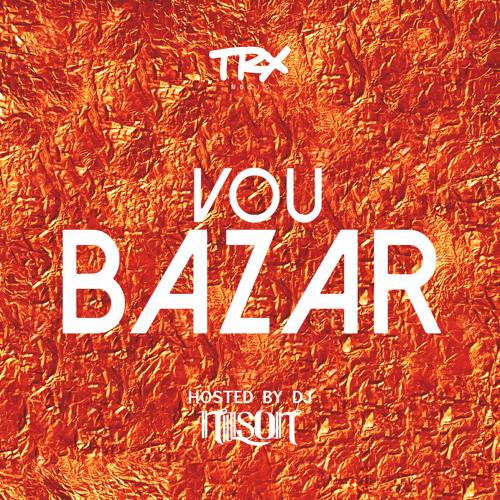 Vou Bazar (TRX Music & DJ Nilson)