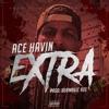 Ace Havin - Extra