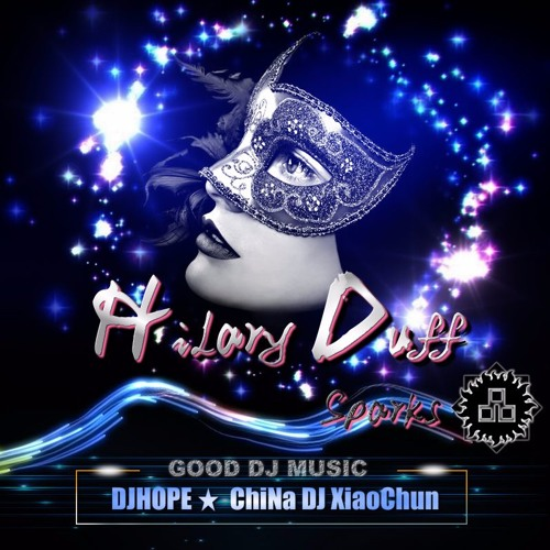 Hilary Duff - Sparks (China Djhope xiaochun Melbourne Bounce Mix)