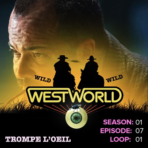 Westworld Episode 7 - Trompe L'Oeil