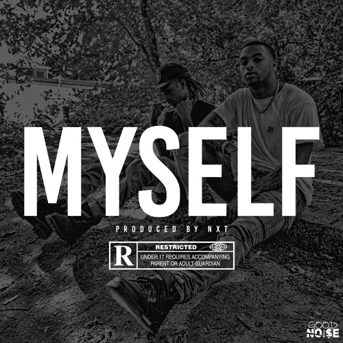 GoodNoi$e - Myself ( Produced by NXT )