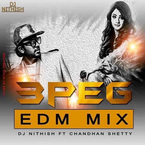3_PEG_(Electro_mix)_DJ_NITHISH_M'LORE.Ft.Chandhan_shetty