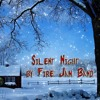 Silent Night (with a kick) By Fire Jam Band (Free Download)