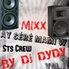 Ay Séré Mami'w Mixx Vol.1 [By Dj DyDy Sts Crew Entreprise] 2K16 2K17