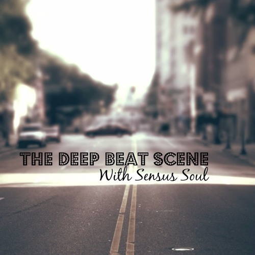 The Deep Beat Scene 2 - with Sensus Soul