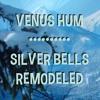 Silver Bells (Remodeled)