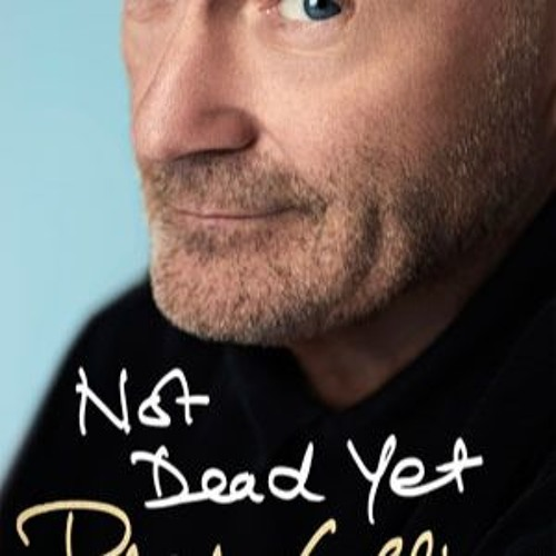 The Magwood on Books Podcast: Phil Collins on his autobiography, Not Dead Yet