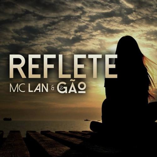MC Lan - Reflete (Dj Gão)