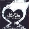 Dj Snake Ft Justin Bieber - Let Me Love You (KEVU & MAUI Festival Bootleg )