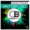 Danny Stacks - Wait For You (Original Mix) Releases 5th December 2016 on all good stores