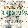 Sebastian Yatra - Traicionera (Dj ToRi Remix)