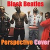 Rae Sremmurd - Black Beatles ft. Gucci Mane (Perspective Cover)