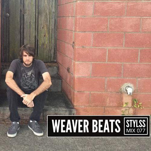 STYLSS Mix 077: WEAVER BEATS