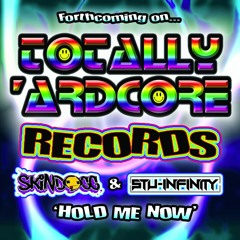 Skindogg & Stu Infinity Hold Me Now (Preview) F/C Totally 'Ardcore
