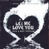 DJ Snake Feat Justin Bieber - Let Me Love You (KEVU & MAUI Festival Bootleg) [FREE DL]