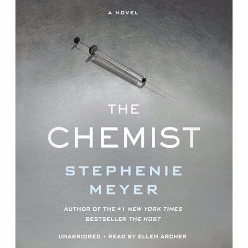 THE CHEMIST by Stephenie Meyer, read by Ellen Archer
